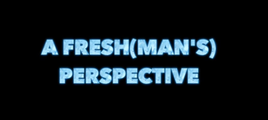 A Fresh(man's) Perspective